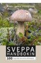 Sveppa Handbókin - 100 tegundir íslenskra villisveppa
